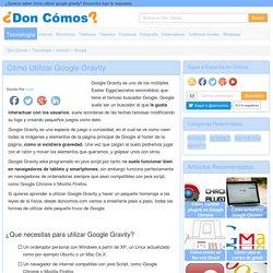 Cómo utilizar Google Gravity - 5 pasos - Tecnología Doncomos.com