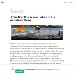 Enjoy Boating With Boat Bow Access Ladder