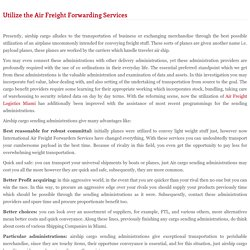 Utilize the Air Freight Forwarding Services