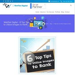 6 Top Tips to Utilize Images to Rank - Webtek Digital