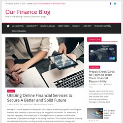 Utilizing Online Financial Services to Secure A Better and Solid Future