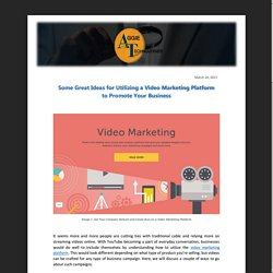 Some Great Ideas for Utilizing a Video Marketing Platform to Promote Your Business
