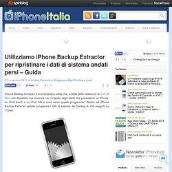 Utilizziamo iPhone Backup Extractor per ripristinare i dati di sistema andati persi – Guida