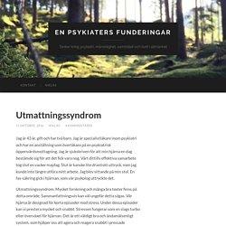 Utmattningssyndrom – En psykiaters funderingar