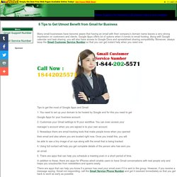 6 Tips to Get Utmost Benefit from Gmail for Business