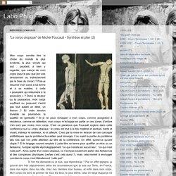 """Labo Philo: """"Le corps utopique"""" de Michel Foucault - Synthèse et plan (2)"""