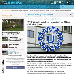 UMC Utrecht geschokt: 'Angstcultuur? Nee, de lat ligt hoog'