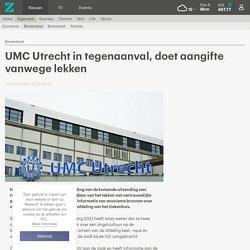 UMC Utrecht in tegenaanval, doet aangifte vanwege lekken