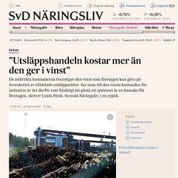 """""""Utsläppshandeln kostar mer än den ger i vinst"""""""