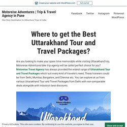 Best Uttarakhand Tour and Travel Packages