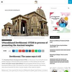Uttarakhand Devbhoomi: UTDB in process of promoting the Ancient temples - Pahadi Log