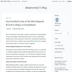 Get Enrolled in One of the Most Reputed B.Tech Colleges in Uttarakhand - dituniversity1's blog
