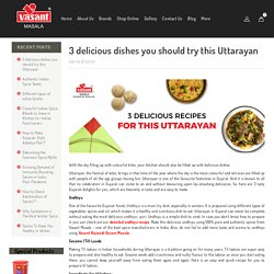 3 Uttarayan special recipes to delight your taste buds