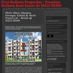 » Merlin Uttara, Uttarpara, Konnagar, Kolkata By Merlin Projects Ltd