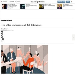 The Utter Uselessness of Job Interviews - NYTimes.com