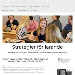 Om att utveckla elevers språk och skrivande i kursen Svenska 2 – så här gör jag! – Strategier för lärande