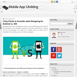 3 Key Points to Consider while Designing for Android vs. iOS