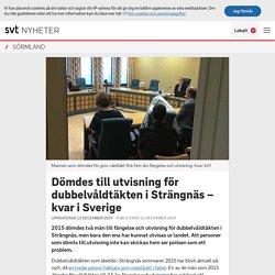 Dömdes till utvisning för dubbelvåldtäkten i Strängnäs – kvar i Sverige