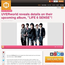 "UVERworld reveals details on their upcoming album, ""LIFE 6 SENSE""!"
