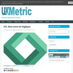 UX, bon sens et logique - UX Metric