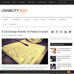 6 UX Design Trends To Follow In 2016