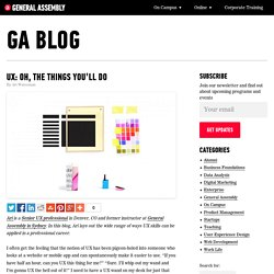 UX: Oh, The Things You'll Do on the GA Blog