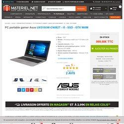 Asus UX510UW-CN082T - i5 - SSD - GTX 960M - Achat PC portable gamer sur Materiel.net