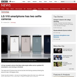 LG V10 smartphone has two selfie cameras - BBC News