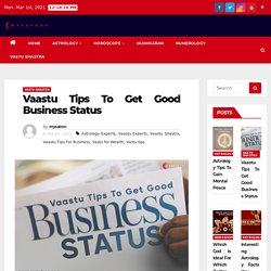 Vaastu Tips To Get Good Business Status - MyAstron