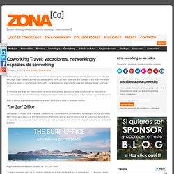 Coworking Travel: vacaciones, networking y espacios de coworking : Zona CoWorking, revista online sobre coworking y emprendimiento