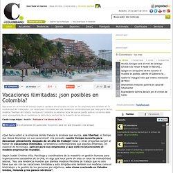 Vacaciones ilimitadas: son posibles en Colombia