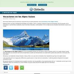 Vacaciones en los Alpes Suizos