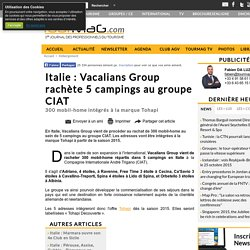 Italie : Vacalians Group rachète 5 campings au groupe CIAT