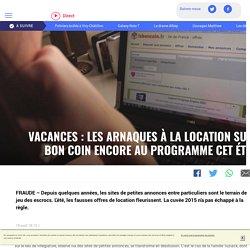 Vacances : les arnaques à la location sur Le Bon Coin encore au programme cet été - LCI