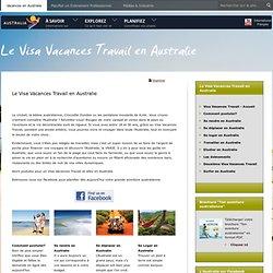 Le Visa Vacances Travail en Australie - Tourisme Australie
