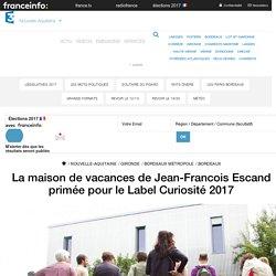 La maison de vacances de Jean-Francois Escand primée pour le Label Curiosité 2017 - France 3 Nouvelle-Aquitaine
