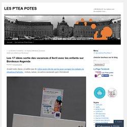 Les 17 idées sortie des vacances d'Avril avec les enfants sur Bordeaux #agenda