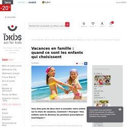 Vacances en famille : quand ce sont les enfants qui choisissent
