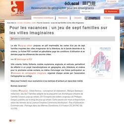 Pour les vacances : un jeu de sept familles sur les villes imaginaires
