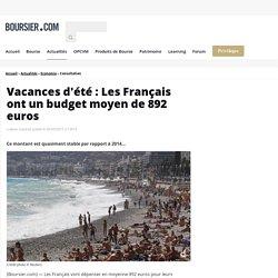 Vacances d'été : Les Français ont un budget moyen de 892 euros