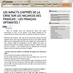 LES IMPACTS CHIFFRĒS DE LA CRISE SUR LES VACANCES DES FRANÇAIS : LES FRANÇAIS OPTIMISTES ?