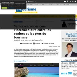 Senior-vacances.com : l'intermédiaire entre les seniors et les pros du tourisme