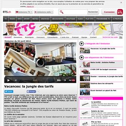 Vidéo : Vacances : la jungle des tarifs - rts.ch - émissions - ttc