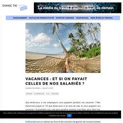 Vacances : et si on payait celles de nos salariés ? - Change the work