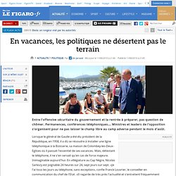 Politique : En vacances, les politiques ne désertent pas le terrain