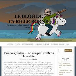 Vacances j'oublie … Ah non prof de SNT à la rentrée – Le blog de Cyrille BORNE