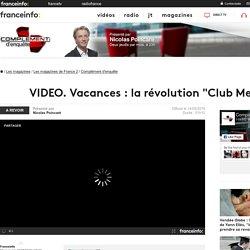 "Vacances : la révolution ""Club Med"" en replay - 14 mai 2015"