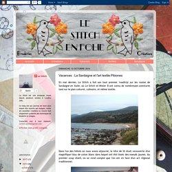Le stitch en folie: Vacances : La Sardaigne et l'art textile Pibiones