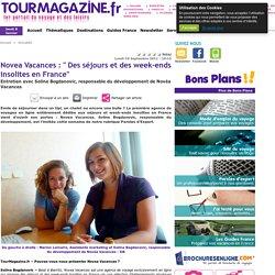 """Novea Vacances : """" Des séjours et des week-ends insolites en France"""""""