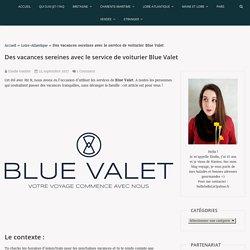 Des vacances sereines avec le service de voiturier Blue Valet :